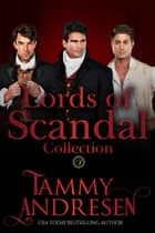 Lords of Scandal Boxed Set One - Lords of Scandal 電子書 by Tammy Andresen