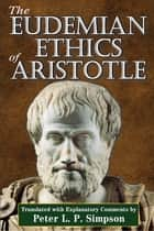 The Eudemian Ethics of Aristotle ebook by Peter L. P. Simpson