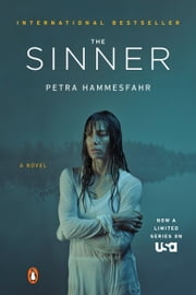The Sinner - A Novel (TV Tie-In) ebook by Petra Hammesfahr, John Brownjohn