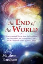 The End of the World ebook by Matthew Needham