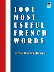 1001 Most Useful French Words ebook by Kobo.Web.Store.Products.Fields.ContributorFieldViewModel