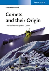 Comets And Their Origin - The Tools To Decipher A Comet ebook by Uwe Meierhenrich