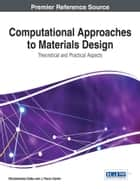 Computational Approaches to Materials Design - Theoretical and Practical Aspects ebook by Shubhabrata Datta, J. Paulo Davim