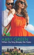 When Da Silva Breaks the Rules (Mills & Boon Modern) (Blood Brothers, Book 3) ekitaplar by Abby Green