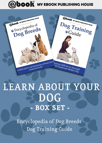 Learn About Your Dog Box Set ebook by My Ebook Publishing House