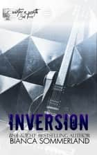 Inversion ebook by Bianca Sommerland