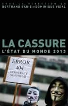 La cassure - L'état du monde 2013 ebook by Bertrand BADIE, Dominique VIDAL