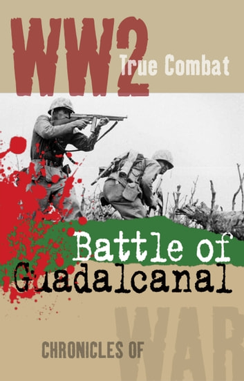 Battle of Guadalcanal (True Combat) ebook by Al Cimino