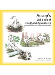Aesop's 2nd Book of Childhood Adventures ebook by Vincent A. Mastro