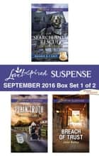 Harlequin Love Inspired Suspense September 2016 - Box Set 1 of 2 - Search and Rescue\Plain Truth\Breach of Trust ebook by Valerie Hansen, Debby Giusti, Jodie Bailey