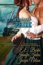 Passion's Prize - Steam! Romance and Rails ebook by E.E. Burke, Jacqui Nelson, Jennifer Jakes