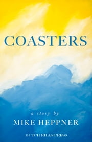 Coasters - A Story ebook by Mike Heppner