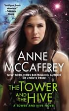 The Tower and the Hive ebook by Anne McCaffrey