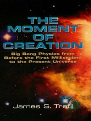 The Moment of Creation ebook by James S. Trefil