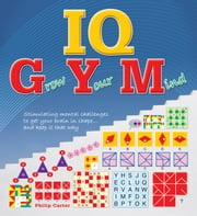 IQ Gym ebook by Carter, Phillip