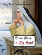 Divine Mercy in My Soul eBook by Saint Maria Faustina Kowalska