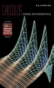 Calculus Using Mathematica ebook by Stroyan, K.D.
