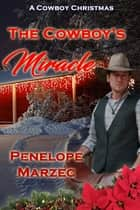The Cowboy's Miracle ebook by Penelope Marzec