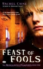 Feast of Fools ebook by Rachel Caine
