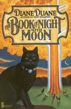 The Book of Night with Moon ebook by Diane Duane