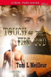 Touch Of The Fire God ebook by Toni L. Meilleur