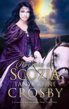 Acciaio di Scozia ebook by Tanya Anne Crosby