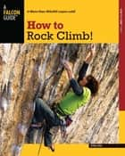 How to Rock Climb! ebook by