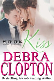 With This Kiss ebook by Debra Clopton