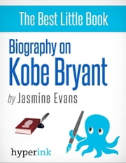 Kobe Bryant: A Biography ebook by Jasmine  Evans