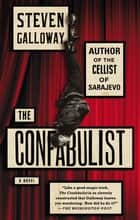 The Confabulist - A Novel ebook by Steven Galloway