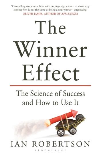 The Winner Effect - How Power Affects Your Brain ebook by Ian Robertson