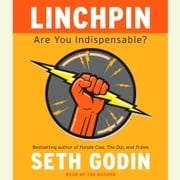Linchpin - Are You Indispensable? audiobook by Seth Godin
