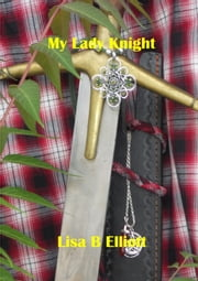 My Lady Knight ebook by Lisa Elliott