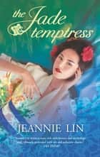 The Jade Temptress (Mills & Boon M&B) ebook by Jeannie Lin