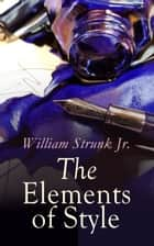 The Elements of Style ebook by