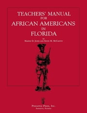Teachers' Manual for African Americans in Florida ebook by Maxine D Jones, Kevin M McCarthy