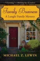 Family Business ebook by Michael Z. Lewin