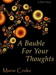 A Bauble For Your Thoughts ebook by Marie Croke