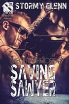 Saving Sawyer ebook by