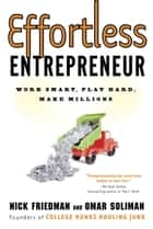 Effortless Entrepreneur ebook by Nick Friedman,Omar Soliman,Daylle Deanna Schwartz,Michael Gerber