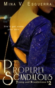 Properly Scandalous (A Young and Scambitious short story) ebook by Mina V. Esguerra