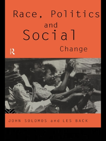 Race, Politics and Social Change ebook by Les Back,John Solomos