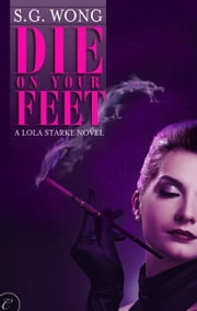Die on Your Feet ebook by S.G. Wong
