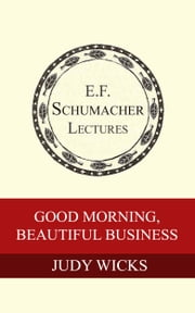 Good Morning, Beautiful Business ebook by Judy Wicks,Hildegarde Hannum
