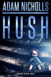 Hush - Mason Black, #1 ebook by Adam Nicholls