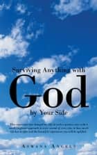 Surviving Anything with God by Your Side ebook by Aswana Angels
