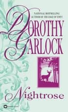 Nightrose ebook by Dorothy Garlock