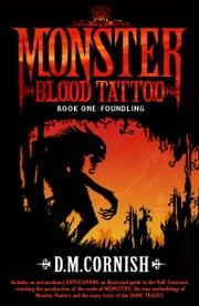Monster Blood Tattoo: Foundling - Book One ebook by D M Cornish