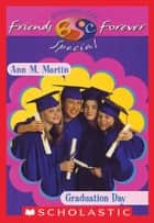 Graduation Day (The Baby-Sitters Club Friends Forever: Special #2) ebook by Ann M. Martin