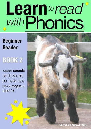 Learn to Read with Phonics - Book 2 - Learn to Read Rapidly in as Little as Six Months ebook by Sally Jones